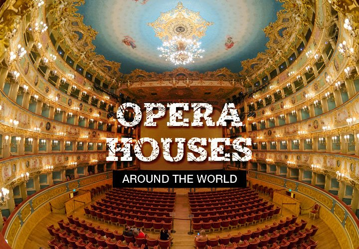 Opera Houses Around The World