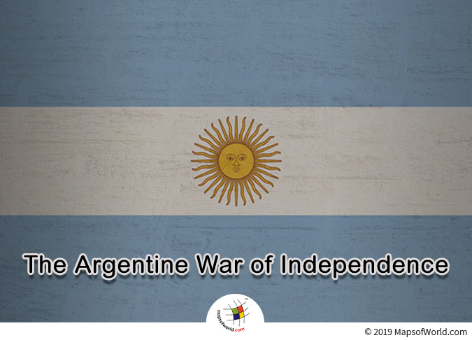 The Argentine War of Independence - A Freedom Struggle