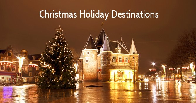 Best Christmas Holiday Destinations In The World Around