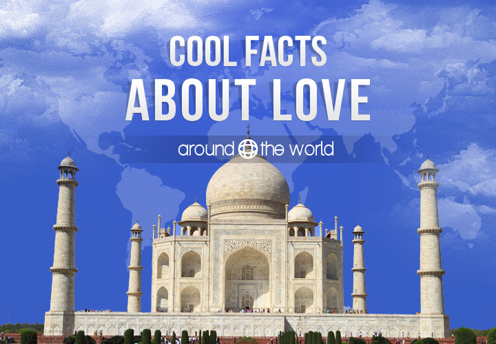 Interesting Facts About Love | Around the world