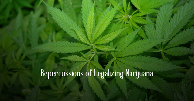 Repercussions of Legalizing Marijuana