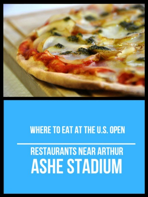 Where to Eat at the U.S. Open : Restaurants near Arthur Ashe Stadium